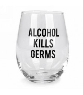 Wine glass without stem-Alcohol kills...